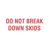 "#DL2010  3 x 5""  Do Not Break Down Skids Label (Red/White)"