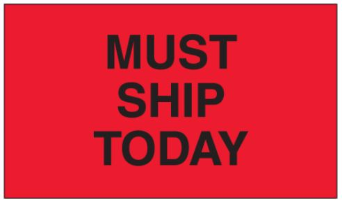 "#DL3441  3 x 5""  Must Ship Today Label"