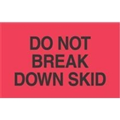 "#DL2161  3 x 5""  Do Not  Break Down Skid Label"